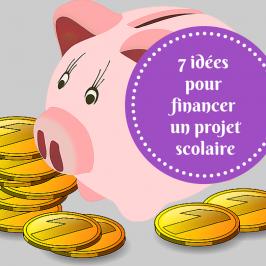 7 idées pour financer un projet scolaire