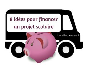 idees financer projet scolaire