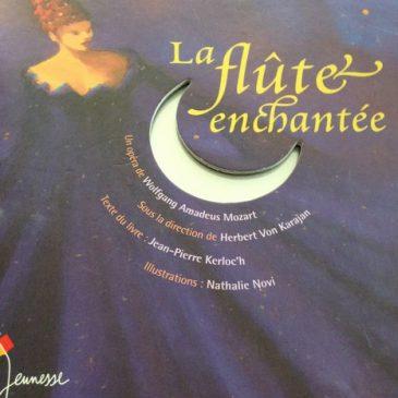 La Flûte Enchantée a des pouvoirs magiques… sur mes enfants