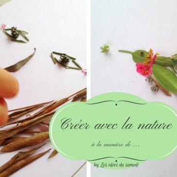 Créer avec la nature: à la manière de…