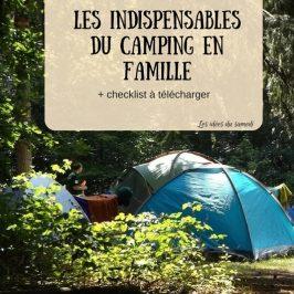 Le matériel et les accessoires indispensables au camping en famille (checklist à télécharger)