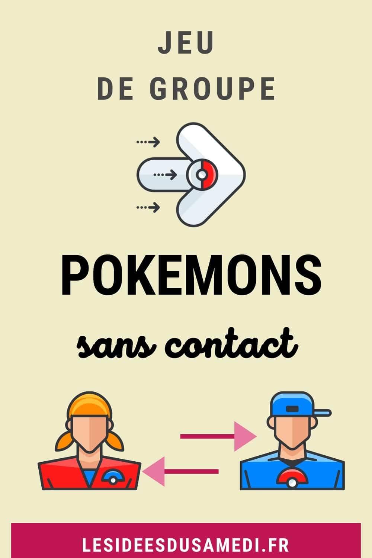 jeu de groupe pokemons sans contact
